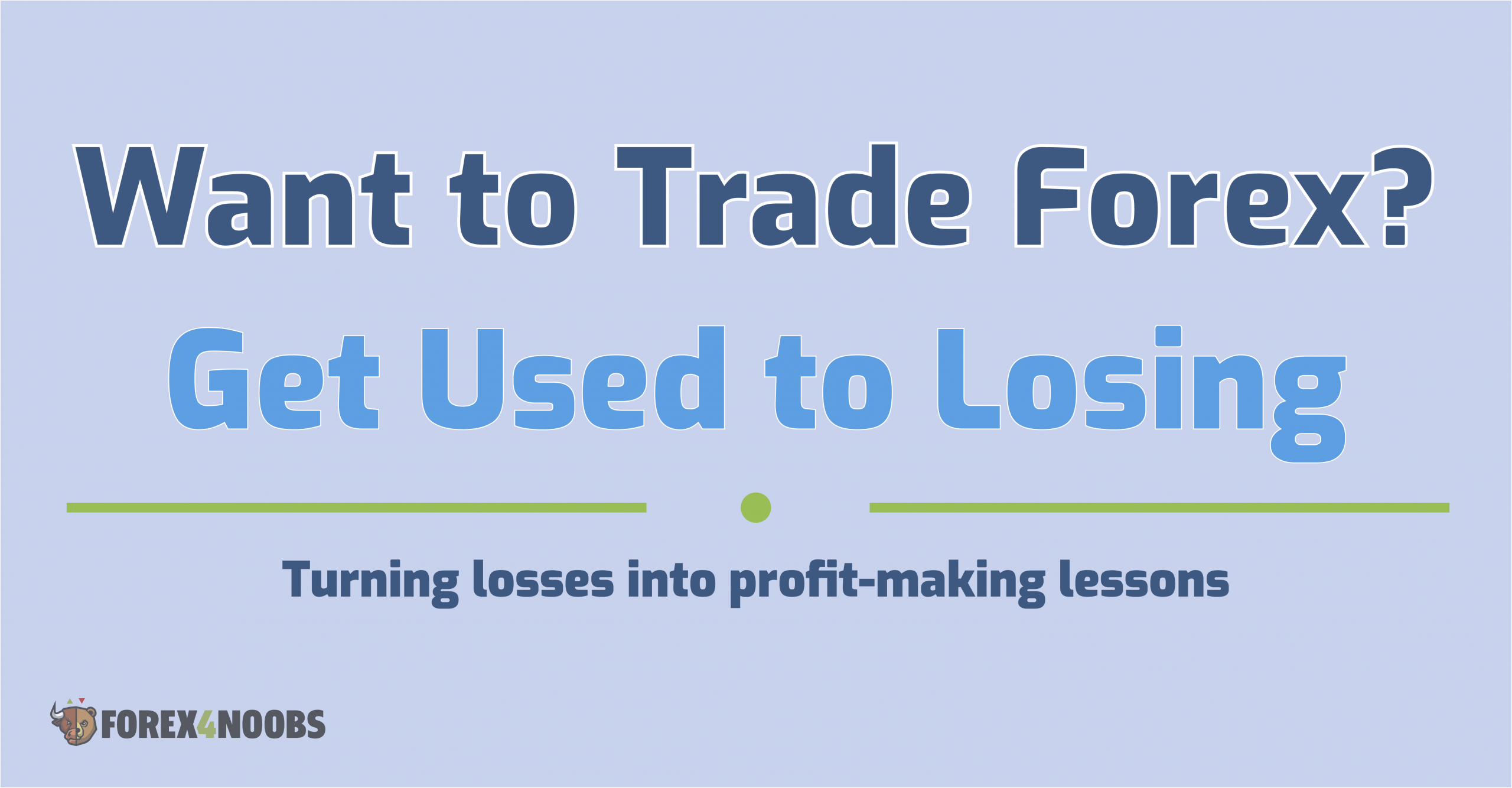 Want to Trade Forex? Get Used to Losing